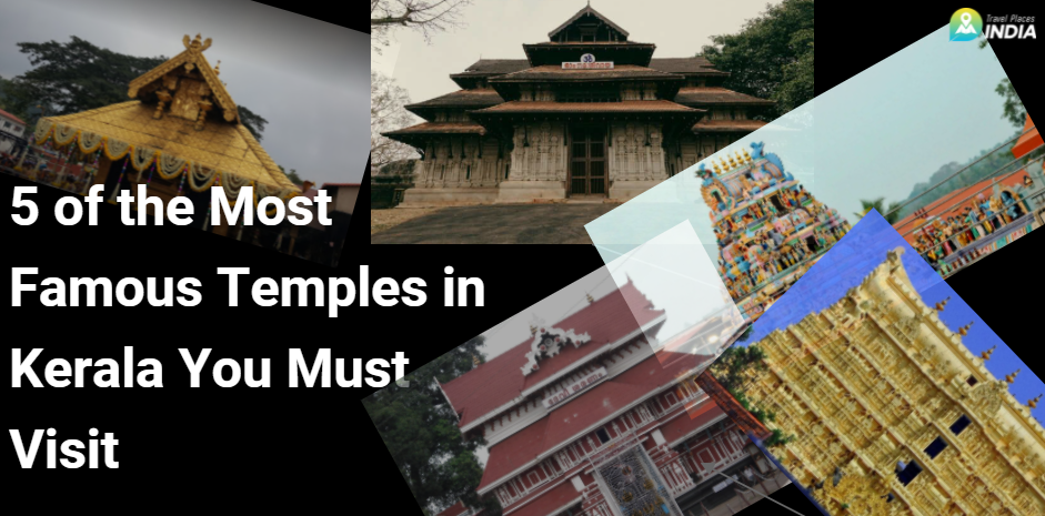 5 of the Most Famous Temples in Kerala You Must Visit