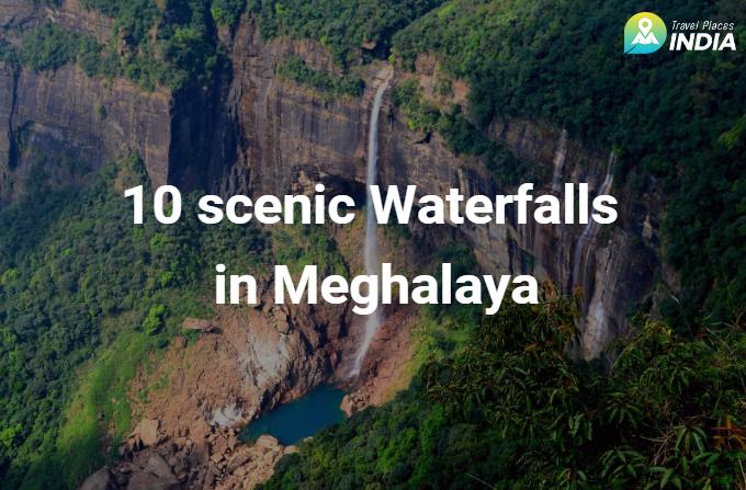 10 scenic waterfalls in Meghalaya