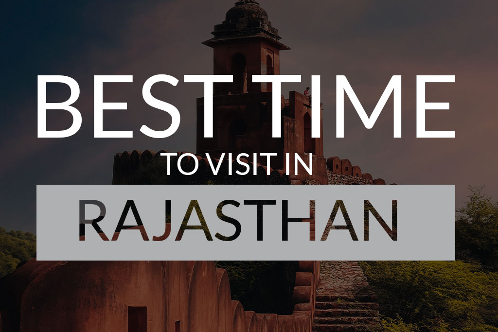 Best Time to Visit in Rajasthan