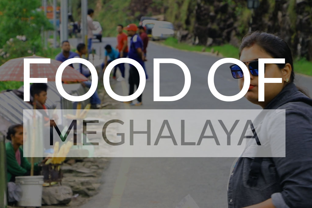 Foods which you can Enjoy in Meghalaya